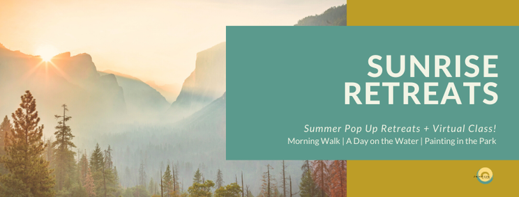 Sunrise Retreats, Summer Pop Up Retreats & Virtual Class