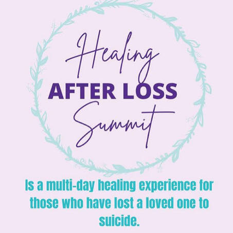 Healing After Loss 2021 Summit March 8th - 12th, 2021 at 8:00 AM MST.