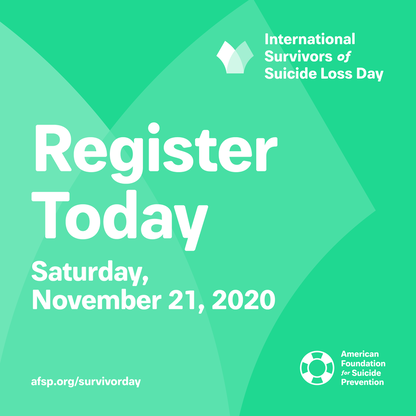 International Survivors of Suicide Loss Day, Saturday, November 21, 2020