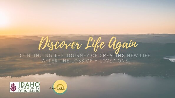 Discover Life Again: Continuing the Journey of Creating New Life After the Loss of a Loved One