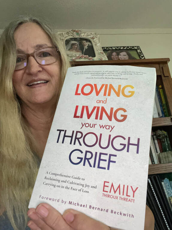 Loving and Living Your Way Through Grief, by Emily Thiroux Threatt