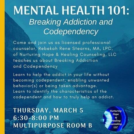 Mental Health 101: Breaking Addiction and Codependency, Thursday, March 5, 2020 from 6:30-8:00pm in Multipurpose Room B at Nampa Public Library