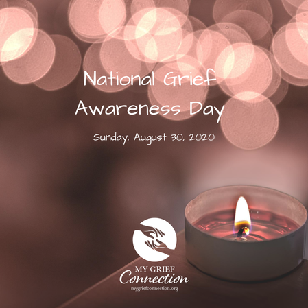 National Grief Awareness Day, Sunday, August 30, 2020