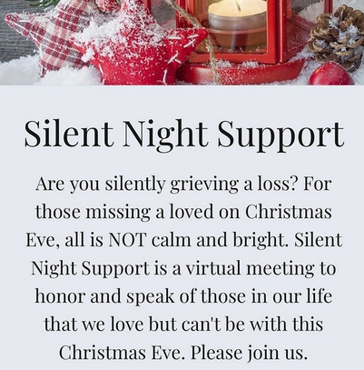 Silent Night Support  Thursday, Dec 24, 2020, Christmas Eve from 3:00 - 3:45 PM EST